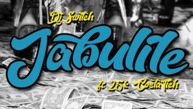 Photo of DJ Switch – Jabulile Ft. Costa Titch & 25K