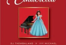 """Photo of DJ Thembaland Praises Her Beauty On """"Cinderella"""" Featuring Ivy Michael"""