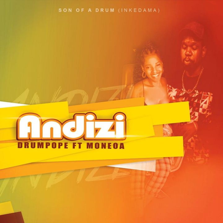 "DrumPope Enlists Moneoa For ""Andizi"""