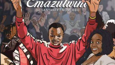 Photo of Throwback: DJ Ganyani – Emazulwini ft. Nomcebo