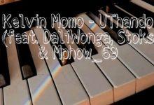 "Kelvin Momo Recruits Daliwonga, Stoks, Mphow69 & Jobe London For ""uThando"""