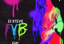 "Photo of EZ Stevie Enlists Tory Lanez and Afrobeats Heavyweight, Davido For ""FYB"""