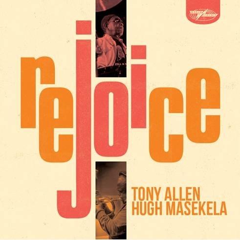 """Hugh Masekela & Tony Allen """"Rejoice"""" Album"""
