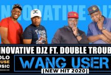 Innovative Djz - Wang User ft Double Trouble, Du Richy & Thabza Berry