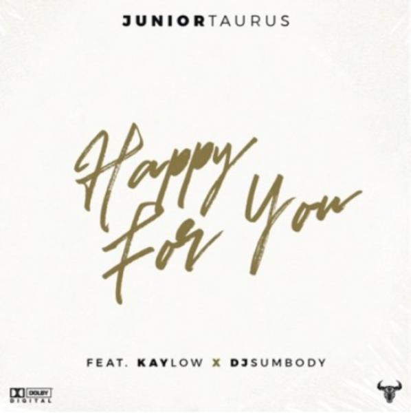 Junior Taurus  – Happy for You ft. Kaylow & DJ Sumbody Image