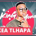 "New Song From King Monada Titled ""Akea Tlhapa"""