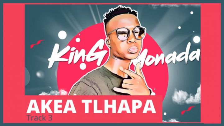 "New Song From King Monada Titled ""Akea Tlhapa"" Image"
