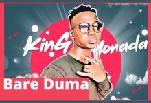 "Photo of Listen To King Monada On ""Bare Duma"""