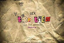 "Lex Takes ""Top Tier"" Alongside Die Mondez"
