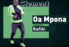 Photo of Listen: Clement – Oa Mpona Featuring Rafiki