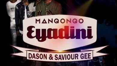 Photo of Throwback: Manqonqo – Eyadini ft. Dason And Saviour Gee