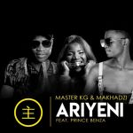 "Master KG And Makhadzi Returns With ""Ariyeni"" featuring Prince Benza"