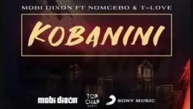 Photo of Mobi Dixon Enlists Nomcebo & T-Love For Kobanini