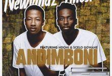 "Photo of Newlandz Finest Joins Forces With Ndoni & Scelo Gowane For ""Andimboni"""