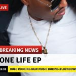 """Prince Bulo Announces Upcoming Project, """"One Life EP"""""""