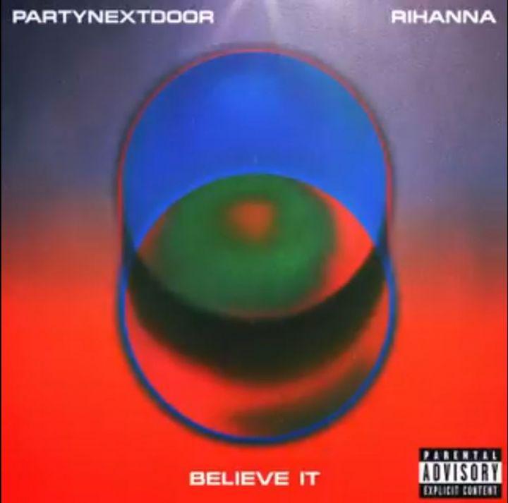 """Believe It"", PARTYNEXTDOOR Brings Rihanna Back"