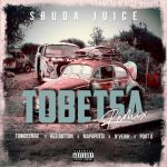 Sbuda Juice Drops Tobetsa (Remix) With Additional Features From Towdeemac, Red Button, N'veigh, Pdot'o And Mapaputsi