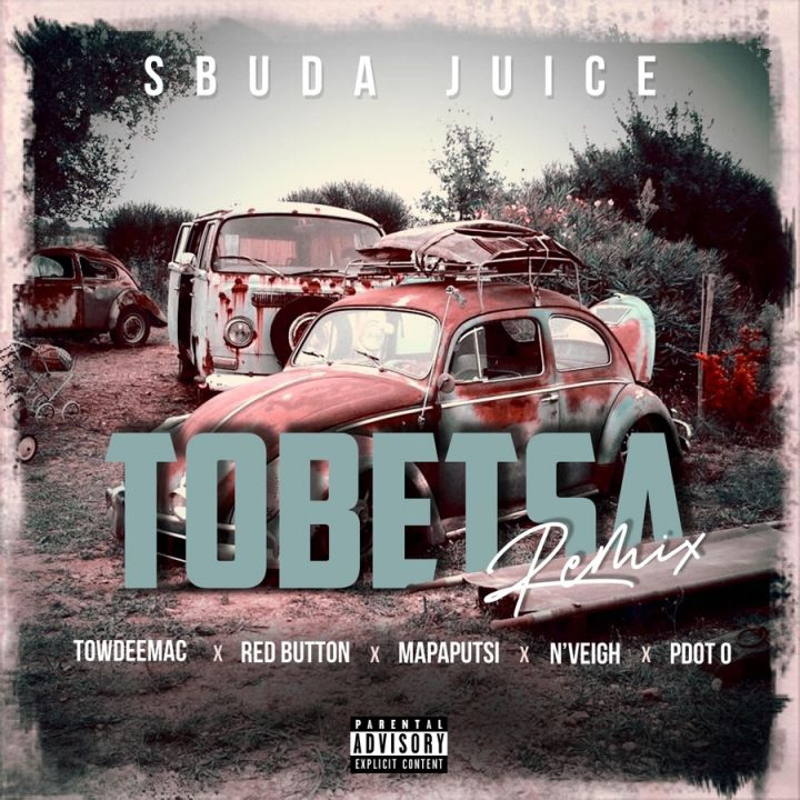 Sbuda Juice Drops Tobetsa (Remix) With Additional Features From Towdeemac, Red Button,  N'veigh, Pdot'o And Mapaputsi Image