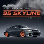 Sketchy Bongo – 95 Skyline Ft. Locnville