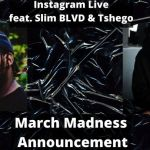 Slim BLVD Announces The First Edition Of March Madness