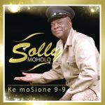 """Solly Moholo Returns With """"Ke Mosione 9-9"""""""