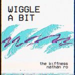 The Kiffness – Wiggle A Bit ft. Nathan Ro