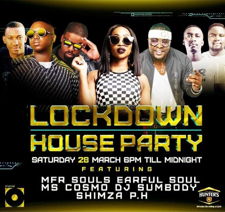 Watch MFR Souls, Earful Soul, Ms Cosmo, Dj Sumbody, Shimza & PH On Lockdown House Party @ 18:00 Till Midnight