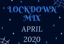 Photo of Top 10 Lockdown Mix Download (April) – Shimza, Da Capo, DJ Sumbody, Black Motion, Lebza TheVillain, Njelic, DJ Ace, Eminent Boyz, Ntokzin