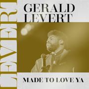Made to Love Ya - Gerald Levert