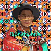 Isphithiphithi - Samthing Soweto
