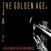 The Golden Age of Jazz (A Collection of the 60's Masterpieces) - Various Artists