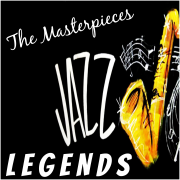 Jazz Legends: The Masterpieces (A Collection of the Jazz Hits) - Various Artists