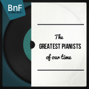 The Greatest Pianists of Our Time - Various Artists