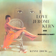 I Love Jerome Kern and Rodgers & Hart - Kenny Drew
