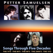 Songs Through Five Decades (The 70's - The 80's - The 90's - The 2000's - The 10's) - EP - Petter Samuelsen