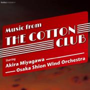 Music from the Cotton Club - Akira Miyagawa & Osaka Shion Wind Orchestra