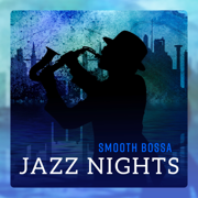 Smooth Bossa Jazz Nights - Relaxing Elegant Jazz to End the Day, The Best Cozy, Tranquil & Gentle Music - Jazz Instrumental Music Academy