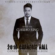 2016 Carnegie Hall Concert Preview Album (Live) - Claudio Jung