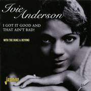 I Got It Good and That Ain't Bad! - Ivie Anderson & The Duke & Beyond