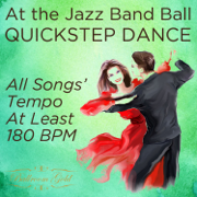 At the Jazz Band Ball: Quickstep Dance With All Songs' Tempo At Least 180 BPM - Various Artists