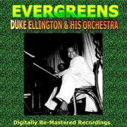Evergreens - Duke Ellington and His Orchestra