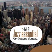 Jazz Essential - 100 Original Classics, Vol. 3 - Various Artists