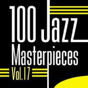 100 Jazz Masterpieces, Vol. 17 - Various Artists