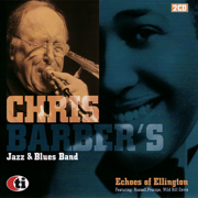Echoes of Ellington - Chris Barber's Jazz & Blues Band