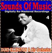Sounds Of Music pres. Duke Ellington & His Orchestra (4 Digitally Re-Mastered Recordings) - Duke Ellington and His Orchestra