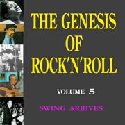 The Genesis of Rock 'n' Roll - Vol. 5: Swing Arrives - Various Artists