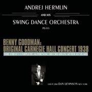 Benny Goodman's Original Carnegie Hall Concert - Swing Dance Orchestra