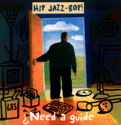 Hip Jazz-Bop!: Need a Guide? - Various Artists