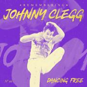 Remembering Johnny Clegg: Dancing Free (feat. Juluka & Savuka) [Remastered]