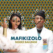 Ngeke Balunge - Mafikizolo